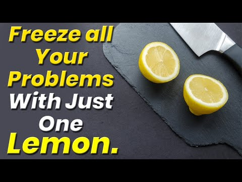 Freeze all Your Problems With Just One Lemon. Warning- Don't try for unlawful or wrong intentions