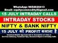 15 JULY INTRADAY CALLS   STOCKS   NIFTY   BANK NIFTY   OPTION CHAIN ANALYSIS   TECHNICAL ANALYSIS