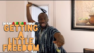 In An African Home: Getting a Little Freedom! (Clifford Owusu)