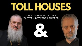 Discussion on Toll Houses with Fr. John Whiteford and Fr. Patrick Ramsey