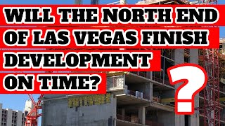 Will the North End of Las Vegas Strip Be Finished for 2020