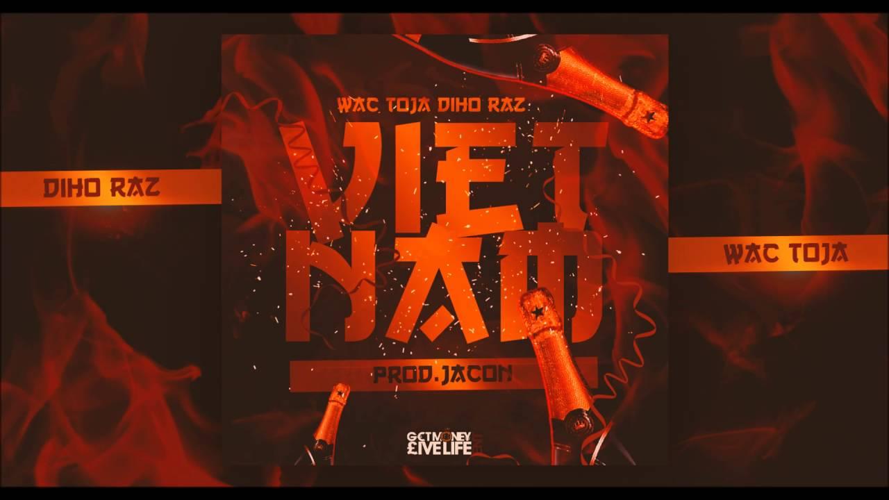 Wac Toja x Diho Raz - Vietnam prod. Jacon