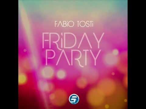 Fabio Tosti - Friday Party (Club Mix)