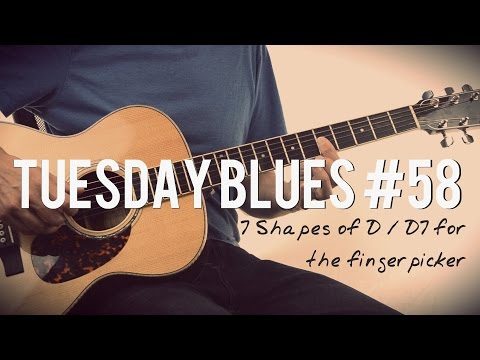 Seven D and D7 Chord Shapes for the Acoustic Fingerpicker   Tuesday Blues #058