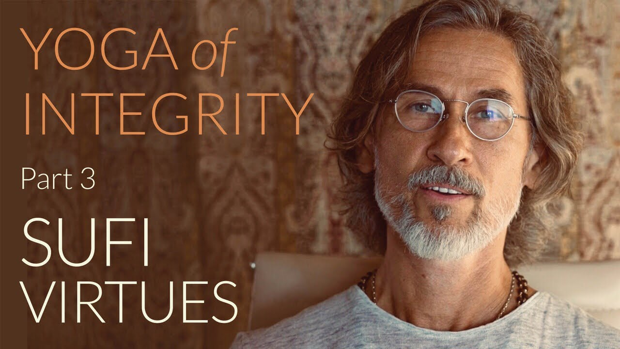 YOGA of INTEGRITY | Sufi Virtues