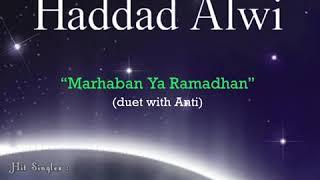 Haddad Alwi - Marhaban Ya Ramadhan duet with Anti