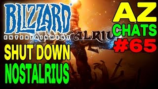 AZCHATS #65: Blizzard Shut Down NOSTALRIUS (Vanilla Private Server) !!