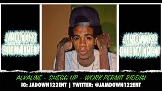 Alkaline - Shegg Up - Audio - Work Permit Riddim [Yard Vybz Entertainment] - 2014