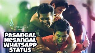 Pasangal Nesangal Yethume Indri WhatsApp Status/Friendship Version/Endrendrum Punnagai