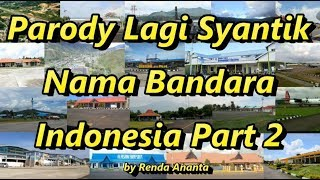 Parody Lagi Syantik Nama Bandara Indonesia Part 2