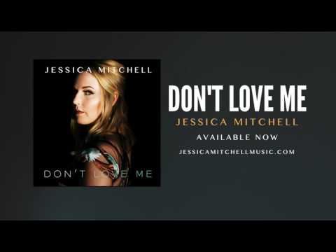Jessica Mitchell - Don't Love Me (Audio Only)