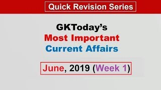 June 2019 Week 1(01-07 June) Current Affairs[English]