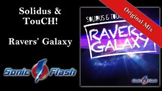 Solidus & TouCH! - Ravers Galaxy (Original Edit)
