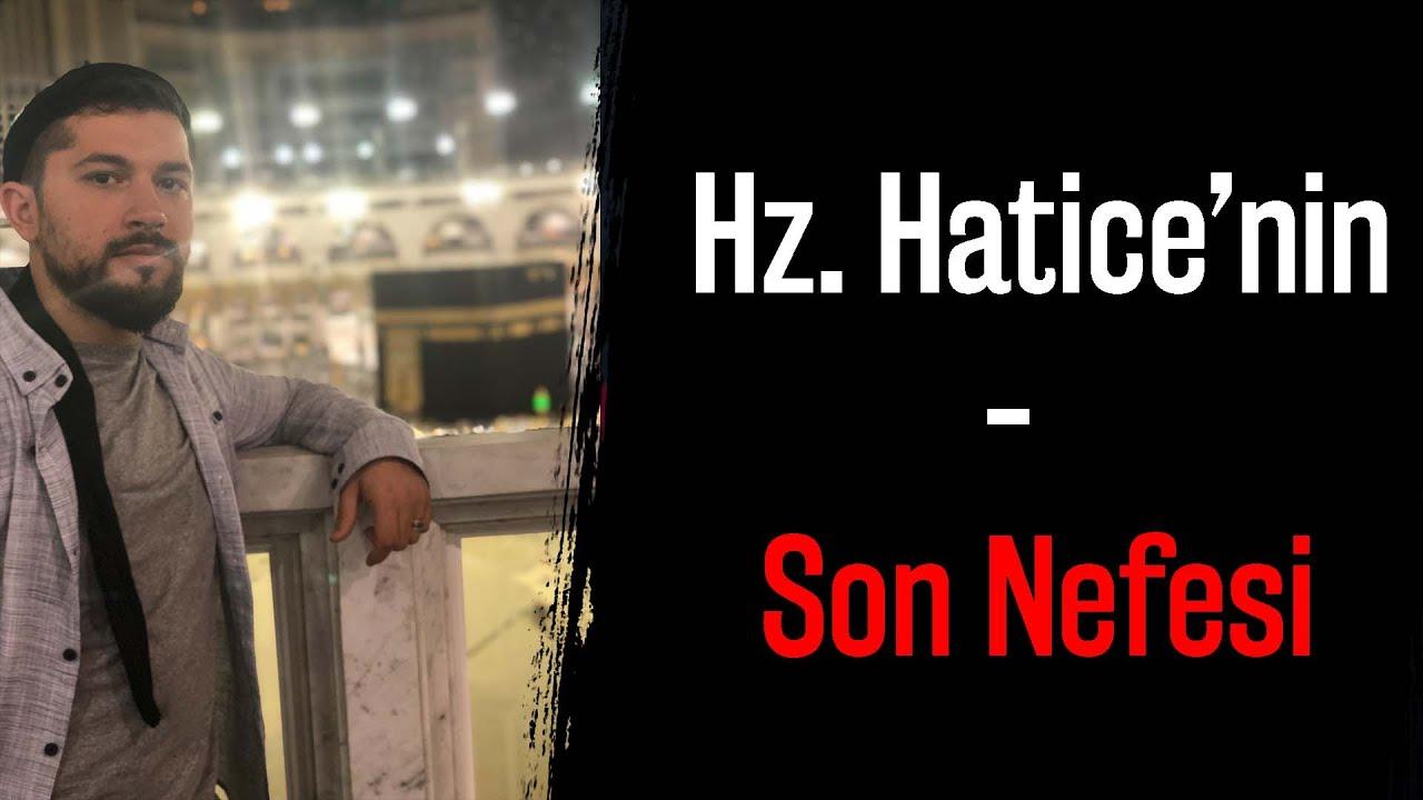 Hz. Hatice'nin Son Nefesi !