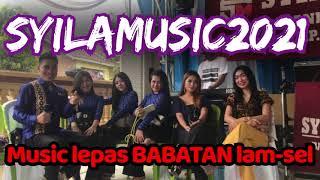 #SYILAMUSIC BABATAN FULL DURASI MUSIC LEPAS !!!!!