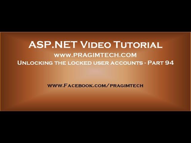 Unlocking the locked user accounts   Part 94