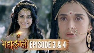 Mahakaali | Episode 3 & 4 | Parvati cries on discovering Sati | 31 July 2017