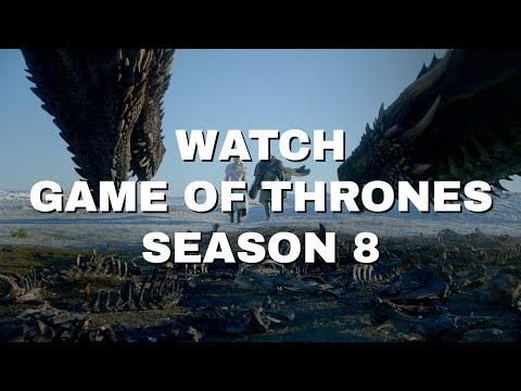 How To Watch Game Of Thrones Season 8 [Best Streaming Services]