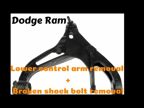 Dodge ram 1500 4 x 4 lower control arm removal Dodge ram broken shock bolt