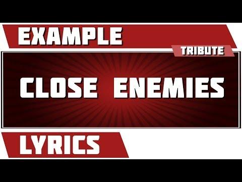 Close Enemies - Example tribute - Lyrics
