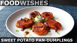 Sweet Potato Pan-Dumplings with Bacon Butter - Food Wishes