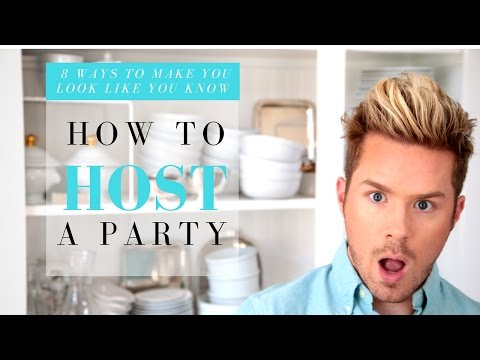 8 Ways To Make You Look Like You Know How To Host A Party