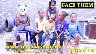 FACE THEM (Family The Honest Comedy) (Episode 150)