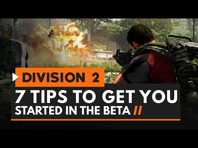 7 Tips to Get You Started in The Division 2 Beta | #EnterTheDarkzone