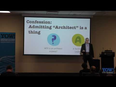 YOW! CTO Summit 2016 Scott Shaw - Confessions of an Enterprise Architect