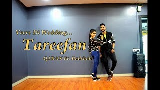 Tareefan | Veere Di Wedding | Offical Dance Video | Choreography Ajinkyasingh Bansi ft Carol