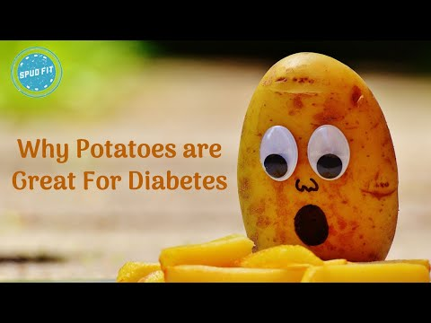 Why Potatoes are Great For Diabetes Potato Diet (2019)