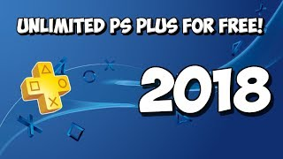 HOW TO GET UNLIMITED PLAYSTATION PLUS FOR FREE!!! (MARCH 2018)