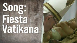 Song für Papst Franziskus: Fiesta Vatikana