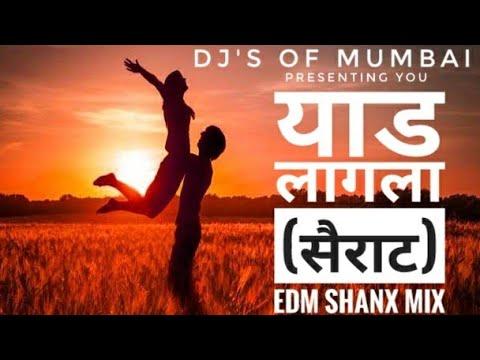 Yaad Lagla (Sairat) EDM Shanx Mix || DJ'S OF MUMBAI ||