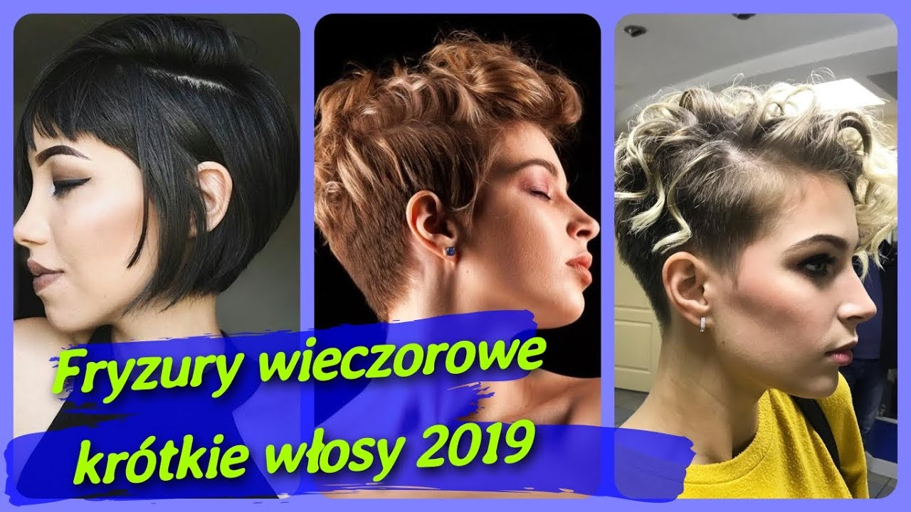 Top 20 Najlepszych Fryzury Wieczorowe Krótkie Włosy 2019