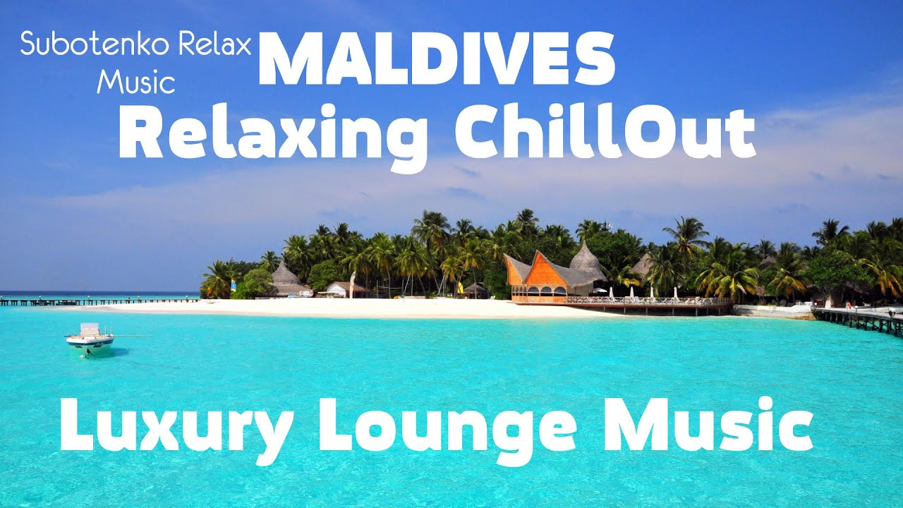 Скачать музыка для души maldives relaxing chill out music.
