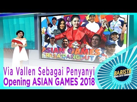 Begini Alasan Via Vallen Sebagai Penyanyi Opening ASIAN GAMES 2018 – BARISTA EPS 89 ( 3/3 )
