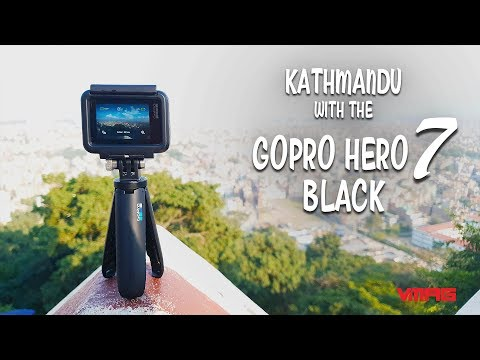 Watch Kathmandu with the GoPro Hero 7 Black!