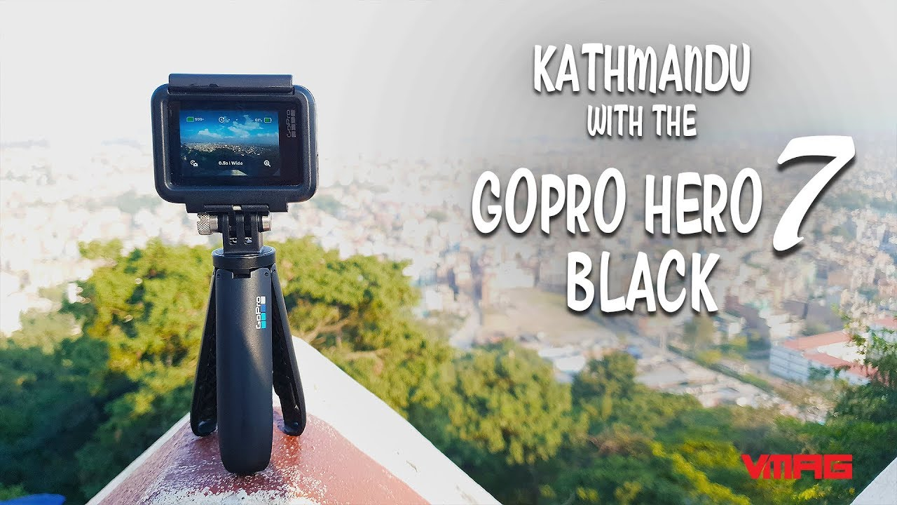 Watch Kathmandu with the GoPro Hero 7 Black!
