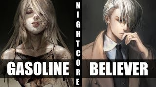 ★ Nightcore - Gasoline / Believer (Switching Vocals)