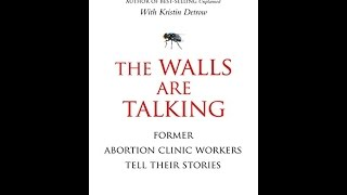 """""""Download"""" The Walls Are Talking: Former Abortion Clinic Workers Tell Their Stories PDF Free"""