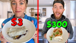 $3 vs $300 Burrito! *EXTREME COOK-OFF*