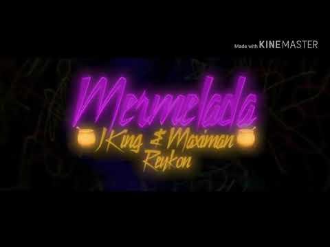 J King Y Maximan❌Reykon❌Dayme Y El High//Mermelada//🕎 LETRAAA🕎