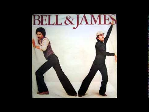 Bell & James - You Never Know What You've Got