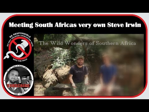 Meeting South Africa`s very own Steve Irwin
