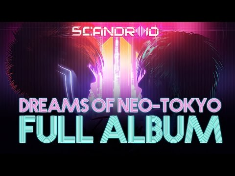 Scandroid - Dreams of Neo-Tokyo (Full Album)