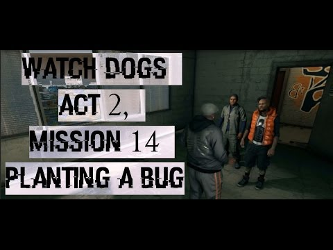 Watch Dogs Act 2, Mission 14 Planting a Bug (Walkthrough)