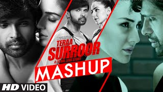 TERAA SURROOR MASHUP VIDEO SONG | Himesh Reshammiya, DJ Kiran Kamath