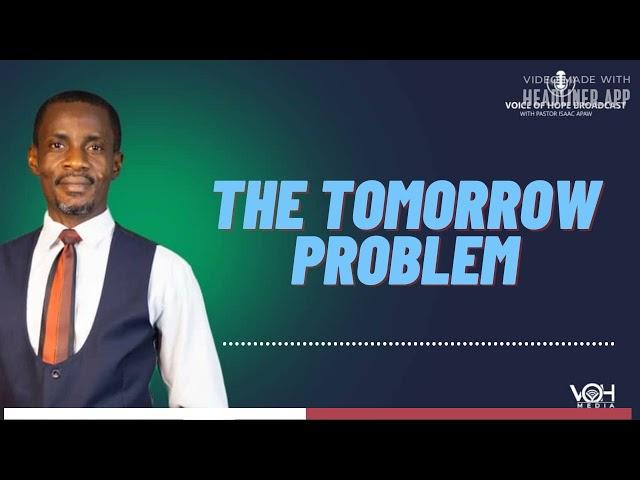 THE TOMORROW PROBLEM