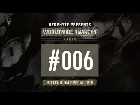 006 | Neophyte presents: Worldwide Anarchy Radio - Millenium Special #01